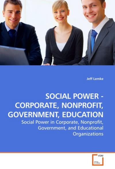 SOCIAL POWER - CORPORATE, NONPROFIT, GOVERNMENT, EDUCATION