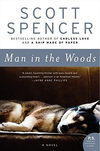 Scott Spencer ~ Man in the Woods 9780061466571