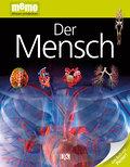 Der Mensch   ; memo Wissen entdecken 2; Deutsch; durchg. farb. Fotos, Ill. -