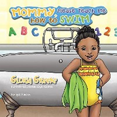 Mommy, Please Teach Me How to Swim