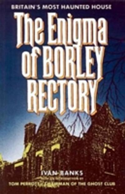 Enigma of Borley Rectory