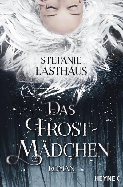 Das Frostmädchen: Roman