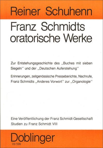 Studien zu Franz Schmidt / Franz Schmidts oratorische Werke