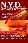 Bount Reiniger und der Auftrag im Sudan: N. Y. D. - New York Detectives