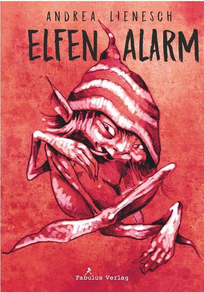 Elfenalarm - Fabulus Verlag - Gebundene Ausgabe, Deutsch, Andrea Lienesch, ,