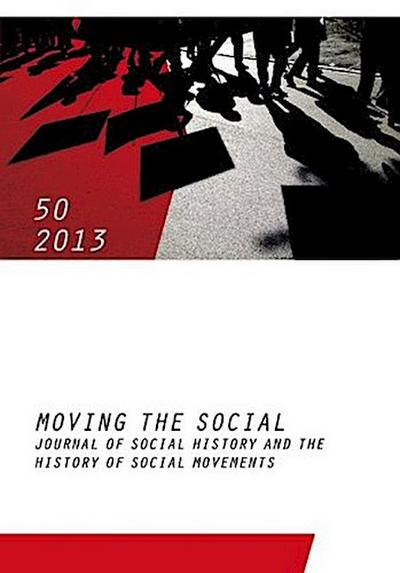 Moving the Social 50 / 2013: Journal of Social History and the History of Social Movements