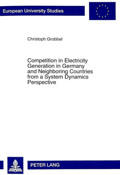 Competition in Electricity Generation in Germany and Neighboring Countries from a System Dynamics Perspective