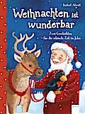 Weihnachten ist wunderbar: Zwei Geschichten f ...