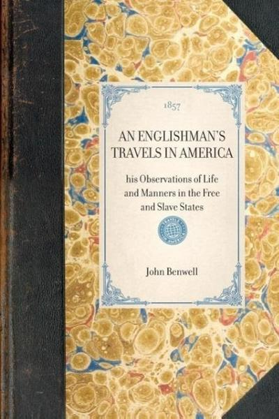 Englishman's Travels in America: His Observations of Life and Manners in the Free and Slave States