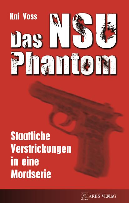 Das NSU Phantom Kai Voss