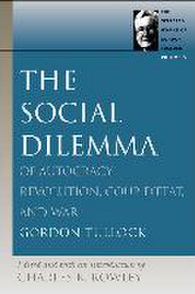 The Social Dilemma: Of Autocracy, Revolution, Coup d'Etat, and War