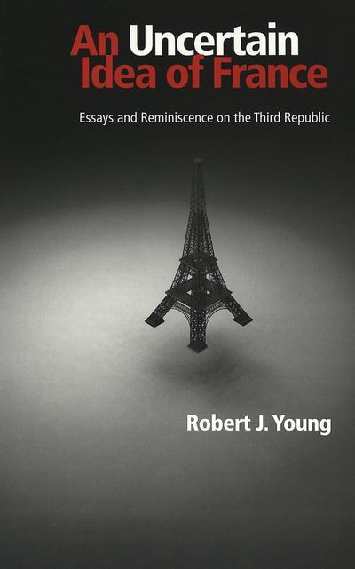 An Uncertain Idea of France