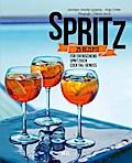 Spritz: 25 Rezepte für erfrischend spritzigen ...