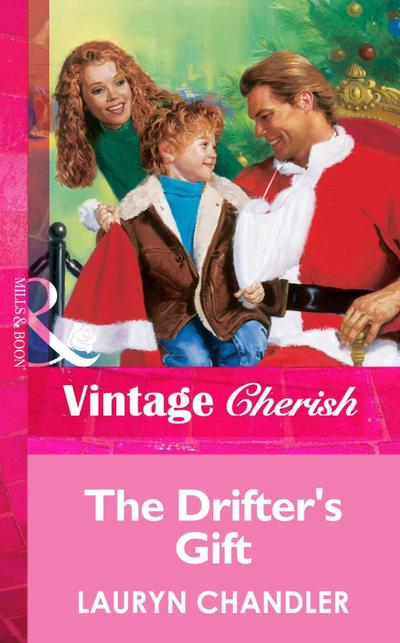 The Drifter's Gift (Mills & Boon Vintage Cherish)