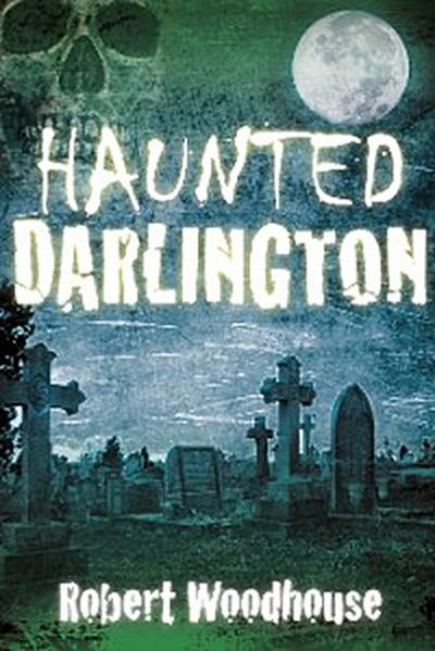 Haunted Darlington