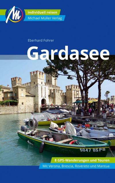 Gardasee Reiseführer Michael Müller Verlag: Individuell reisen mit vielen praktischen Tipps.