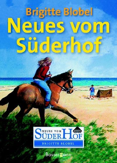 Neues vom Süderhof. Sammelband - 1 Das Versteck hinterm Deich / 2 Gefährliche Jagd / 3 Wo ist Ben?