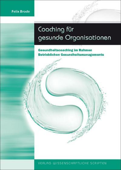Coaching für gesunde Organisationen