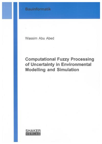 Computational Fuzzy Processing of Uncertainty in Environmental Modelling and Simulation
