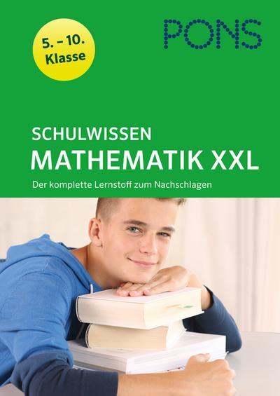 PONS Schulwissen XXL Mathematik 5.-10. Klasse: Der komplette Lernstoff zum Nachschlagen