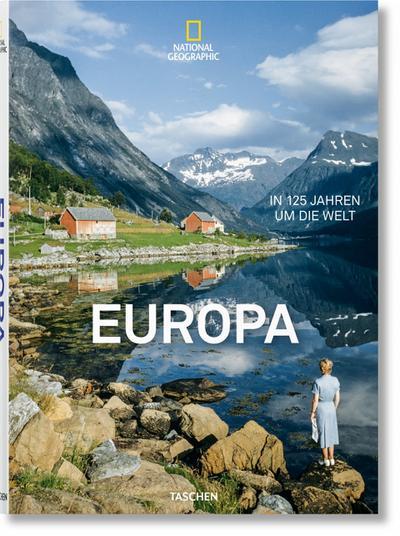 National Geographic. In 125 Jahren um die Welt. Europa