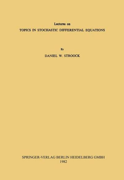 Lectures on Topics in Stochastic Differential Equations