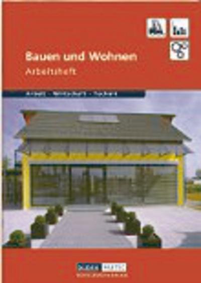 Duden Arbeit - Wirtschaft - Technik - Themenbände: Bauen und Wohnen: Arbeitsheft