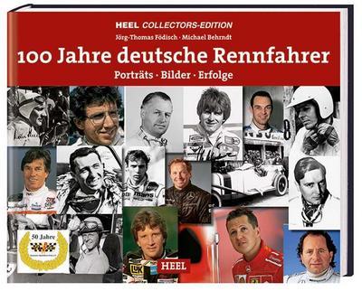Deutsche Rennfahrer: Porträts, Bilder und Erfolge aus 100 Jahren