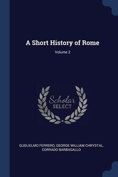 A Short History of Rome; Volume 2