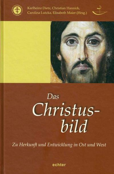 Das Christusbild: Zu Herkunft und Entwicklung in Ost und West (Das östliche Christentum)