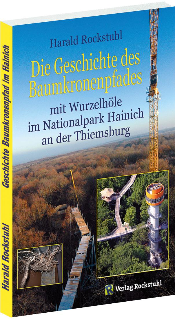 Die Geschichte des Baumkronenpfades Harald Rockstuhl