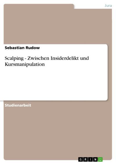 Scalping - Zwischen Insiderdelikt und Kursmanipulation