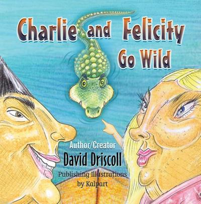 Charlie and Felicity Go Wild [formerly Charlie & Felicity Go Wild]