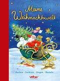 Meine Weihnachtswelt; Backen, Vorlesen, Singe ...