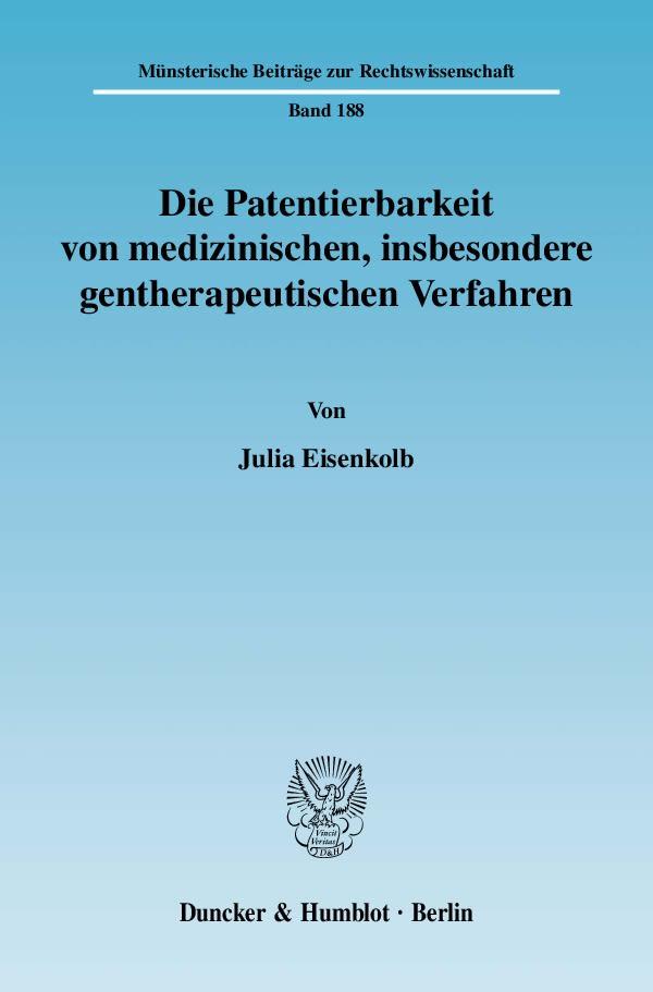 Die Patentierbarkeit von medizinischen, insbesondere gentherapeutischen Ver ...