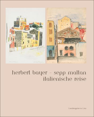 Herbert Bayer - Sepp Maltan: Italienische Reise