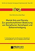 Martial Arts and Society. Zur gesellschaftlichen Bedeutung von Kampfkunst, Kampfsport und Selbstverteidigung