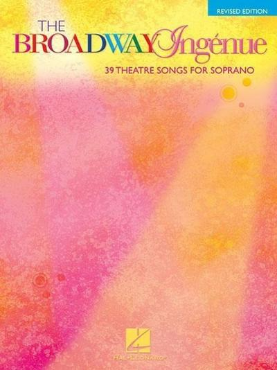 The Broadway Ingenue Edition: 39 Theatre Songs for Soprano
