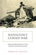 Napoleon's Cursed War: Popular Resistance in the Spanish Peninsular War, 1808-1814