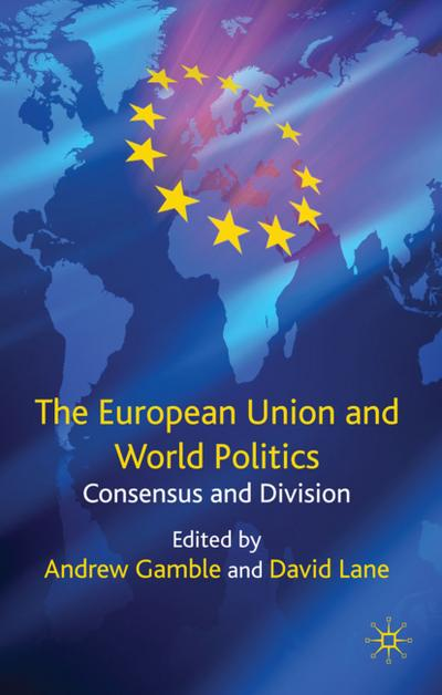 The European Union and World Politics: Consensus and Division