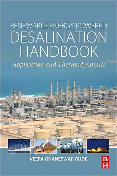 Renewable Energy Powered Desalination Handbook: Application and Thermodynamics