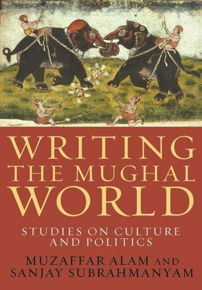 Writing the Mughal World