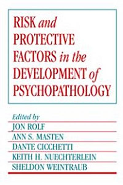Risk and Protective Factors in the Development of Psychopathology