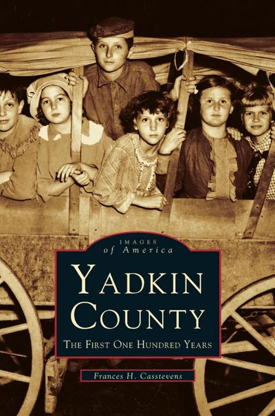Yadkin County: The First One Hundred Years