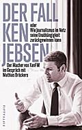 Der Fall Ken Jebsen oder Wie Journalismus im Netz seine Unabhängigkeit zurückgewinnen kann