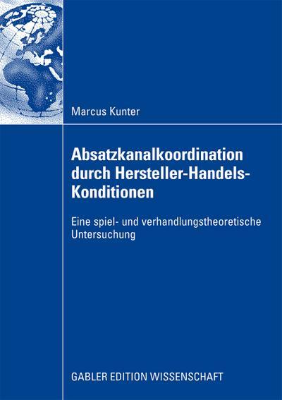 Absatzkanalkoordination durch Hersteller-Handels-Konditionen