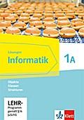 Informatik 1A. Schülerbuch Klasse 6. Informatik. Ausgabe Bayern ab 2018