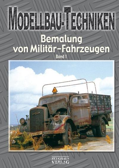 Modellbau-Techniken Bemalung von Militär-Fahrzeugen