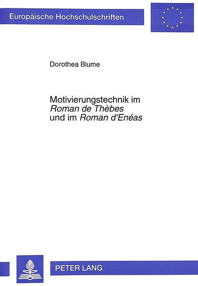Motivierungstechnik im Roman de Thèbes und im Roman d'Enéas