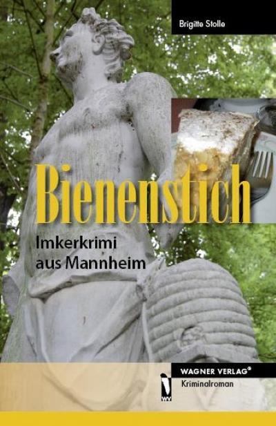 Bienenstich - Imkerkrimi aus Mannheim
